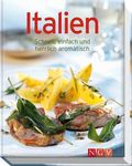 Italien - Rezepte der italienischen Küche