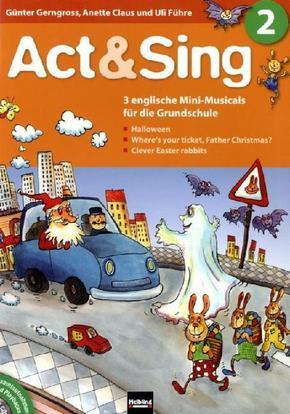 Act & Sing, m. Audio-CD - Bd.2