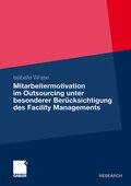 Mitarbeitermotivation im Outsourcing unter besonderer Berücksichtigung des Facility Managements