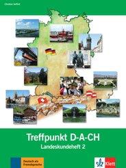 Berliner Platz NEU: Treffpunkt D-A-CH, Landeskundeheft