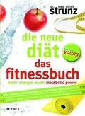 Die neue Diät - Das Fitnessbuch