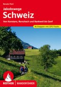 Rother Wanderführer Jakobswege Schweiz