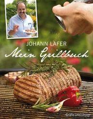 Johann Lafer - Mein Grillbuch