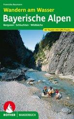 Rother Wanderbuch Wandern am Wasser, Bayerische Alpen