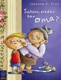 Fritz, Schon wieder zur Oma?