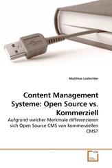 Content Management Systeme: Open Source vs. Kommerziell (eBook, 15x22x0,5)