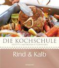 Die Kochschule Rind & Kalb