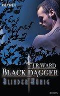 Black Dagger, Blinder König