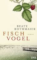 Fischvogel; Roman   ; Deutsch;  -