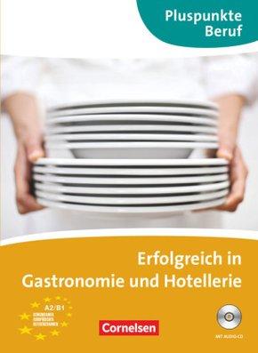 Pluspunkte Beruf: Erfolgreich in Gastronomie und Hotellerie, m. Audio-CD
