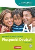 Pluspunkt Deutsch, Ausgabe 2009: Arbeitsheft für Frauen- und Elternkurse (Gesamtband), m. Audio-CD; Bd.A1
