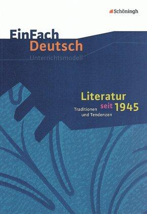 Literatur seit 1945: Traditionen und Tendenzen