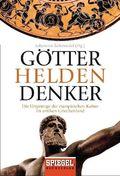 Götter, Helden, Denker - Die Ursprünge der europäischen Kultur im antiken Griechenland