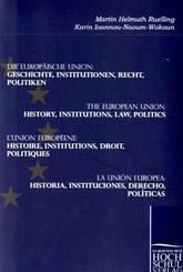Die Europäische Union: Geschichte, Institutionen, Recht, Politiken.