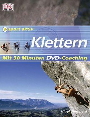 Klettern; Mit 30 Minuten DVD-Coaching   ; Sport aktiv; Deutsch; , Über 450 Farbfotografien und Illustrationen -
