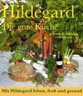 Hildegard - Die gute Küche