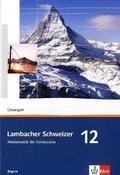 Lambacher-Schweizer, Ausgabe Bayern: 12. Schuljahr, Lösungen