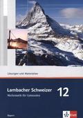 Lambacher-Schweizer, Ausgabe Bayern: 12. Schuljahr, Lösungen und Materialien