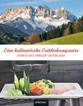 Eine kulinarische Entdeckungsreise durch das Tiroler Unterland
