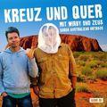 Kreuz und Quer - Mit Wirby und Zeus durch Australiens Outback, 1 Audio-CD