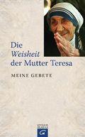 Die Weisheit der Mutter Teresa