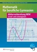 Mathematik für Berufliche Gymnasien, Abiturvorbereitung NRW, Grund- und Leistungskurs