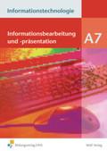 Informationstechnologie, Ausgabe Realschule Bayern: Informationsbearbeitung und Präsentation; Modul A.7