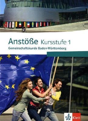 Anstöße, Gemeinschaftskunde für Baden-Württemberg: Kursstufe 1, Schülerbuch