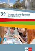 99 Grammatische Übungen Spanisch Niveau B1+