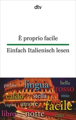 È proprio facile; Einfach Italienisch lesen