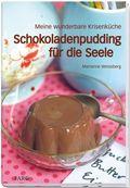 Schokoladenpudding für die Seele