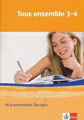 Tous ensemble, Ausgabe ab 2004: 3./4. Lernjahr, 99 grammatische Übungen