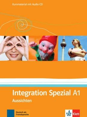 Aussichten: Integration Spezial, Kursmaterial m. Audio-CD; Bd.A1