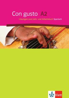 Con gusto: Lösungen zum Lehr-und Arbeitsbuch; A2