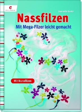 Nassfilzen; Mit dem Mega-Filzer leicht gemacht; Deutsch; durchgeh. vierfarbig