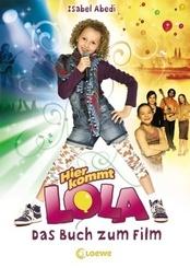 Hier kommt Lola!, Das Buch zum Film