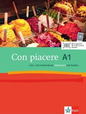 Con piacere: Con piacere A1, Lehr- und Arbeitsbuch Italienisch, m. 2 Audio-CDs
