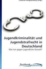 Jugendkriminalität und Jugendstrafrecht in Deutschland