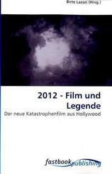 2012 - Film und Legende