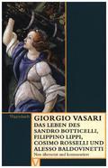 Das Leben des Sandro Botticelli, Filippino Lippi, Cosimo Rosselli und Alesso Baldovinetti