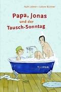 Papa, Jonas und der Tausch-Sonntag
