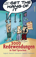 Get the Hang of it, 3000 Redewendungen in fünf Sprachen