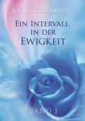 Ein Intervall in der Ewigkeit: Die Grundlage der Mystik; Bd.1 - Bd.1