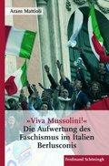 »Viva Mussolini«
