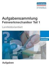 Aufgabensammlung Feinwerkmechaniker - Tl.1