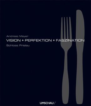Vision - Perfektion - Faszination