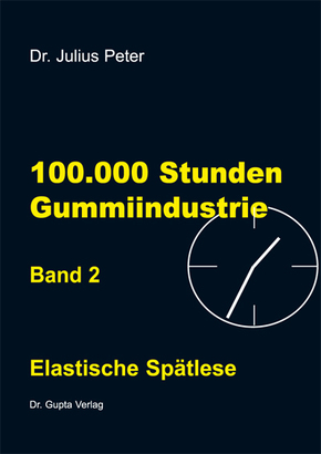 100.000 Stunden Gummiindustrie - Bd.2