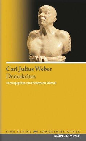 Demokritos; Hinterlassene Papiere eines lachenden Philosphen   ; Klöpfer & Meyers Kleine Landesbibliothek 16; Hrsg. v. Schmoll, Friedemann; Deutsch;