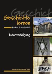 Geschichte lernen - konkret & anschaulich: Judenverfolgung