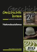 Geschichte lernen - konkret & anschaulich: Nationalsozialismus